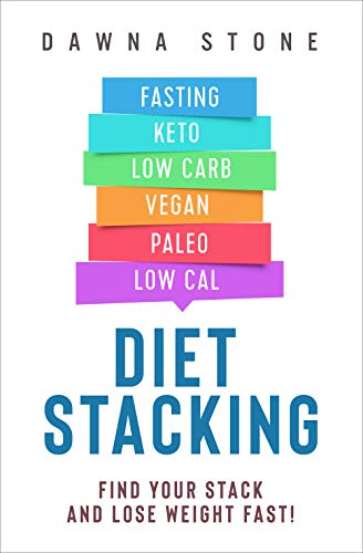 Diet Stacking: Find Your Stack and Lose Weight Fast!