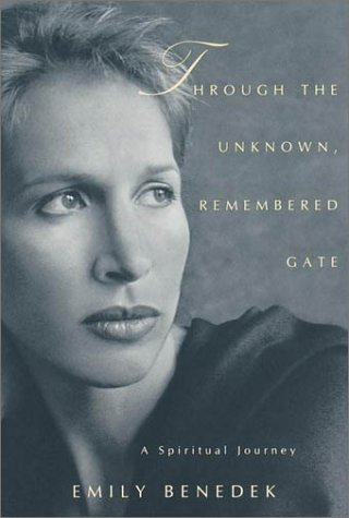 Through the Unknown, Remembered Gate : A Spiritual Journey