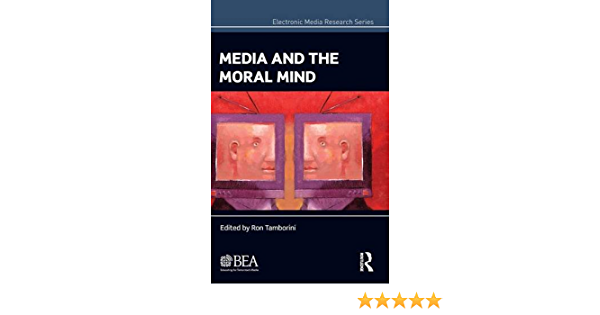 Media and the Moral Mind Electronic Media Research Series ...