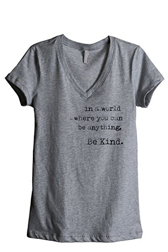 Thread Tank in A World Where You Can Be Anything Be Kind Women's Fashion Relaxed V-Neck T-Shirt Tee Heather Grey Medium (Best Tank In The World)