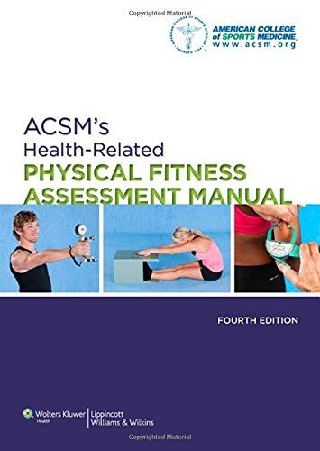 ACSM's Health-Related Physical Fitness Assessment Manual - medicalbooks.filipinodoctors.org