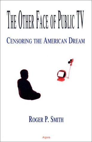 The Other Face Of Public TV - Censoring The American Dream