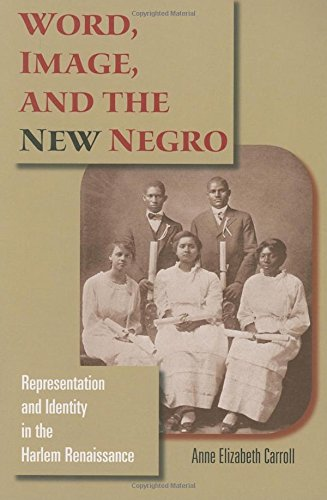 Search : Word, Image, and the New Negro: Representation and Identity in the Harlem Renaissance (Blacks in the Diaspora)