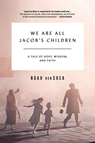 We Are All Jacob's Children: A Tale of Hope, Wisdom, and Faith (Jacob the Baker)