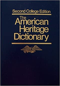 the american heritage dictionary of the The american heritage dictionary what is freedom of expression without the freedom to offend, it ceases to exist — salman rushdie of all books, a dictionary of the english language [.