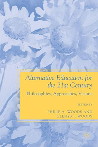 Alternative Education for the 21st Century: Philosophies, Approaches, Visions