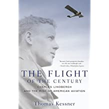 The Flight of the Century: Charles Lindbergh and the Rise of American Aviation (Pivotal Moments in American History)