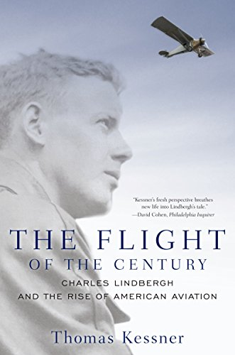 The Flight of the Century: Charles Lindbergh and the Rise of American Aviation (Pivotal Moments in American History) cover