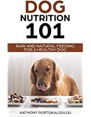 Dog Nutrition 101: Raw And Natural Feeding for a Healthy Dog