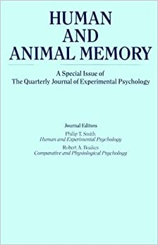 Human and Animal Memory: A Special Issue of the Quarterly Journal of Experimental Psychology (Special Issues of the Quarterly Journal of Experimental Psychology: Section B)