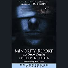 Minority Report and Other Stories (Unabridged Stories) Audiobook by Philip K. Dick Narrated by Keir Dullea