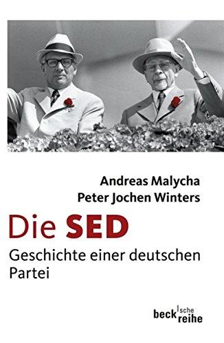 Die SED: Geschichte einer deutschen Partei
