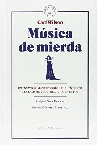 Música de mierda: Un ensayo romántico sobre el buen gusto, el clasismo y los prejuicios en el pop