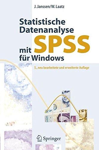Statistische Datenanalyse mit SPSS für Windows: Eine anwendungsorientierte Einführung in das Basissystem und das Modul Exakte Tests: Eine ... in Das Basissystem Und Das Modul Exakte Tests