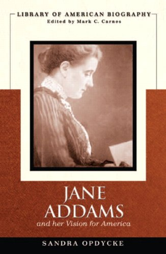 Jane Addams and Her Vision for America (Library of American Biography)