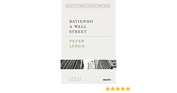 Amazon.com: Batiendo a Wall Street: Peter Lynch con la colaboración de John Rothchild (Spanish Edition) eBook: Peter Lynch, Pablo Martínez Bernal: Kindle ...