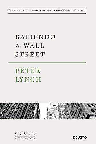 Batiendo a Wall Street: Peter Lynch con la colaboración de John Rothchild (Spanish Edition