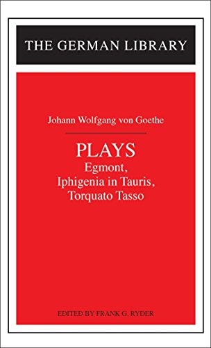 Plays:  Egmont, Iphigenia in Tauris, Torquato Tasso (German Library)