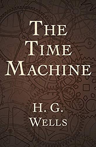 The Time Machine: illustrated
