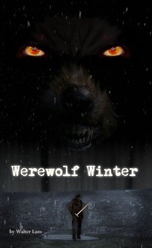 Book: Werewolf Winter - A Short Story by Walter Lazo