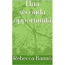 Una seconda opportunità: Io, vittima di bullismo (Italian Edition)