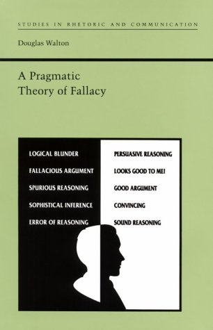 A Pragmatic Theory of Fallacy (Studies in Rhetoric and Communication)