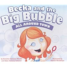 All Around Town (Becka and the Big Bubble (Library)) (Hardback) - Common