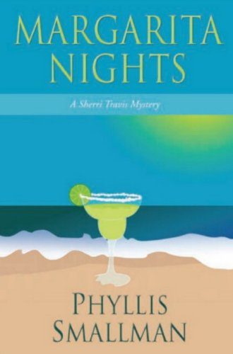 Book: Margarita Nights (A Sherri Travis Mystery Book 1) by Phyllis Smallman