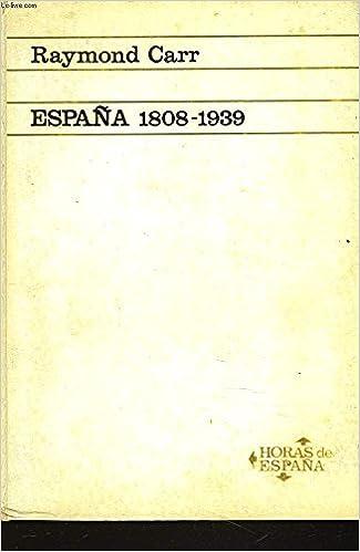 ESPAÑA 1808-1939: Amazon.es: CARR, RAYMOND: Libros