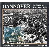 Hannover - Luftbilder von gestern und heute