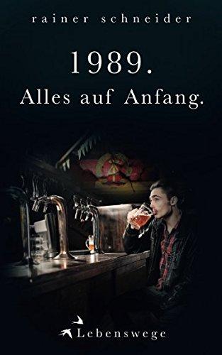 1989. Alles auf Anfang.: Lebenswege