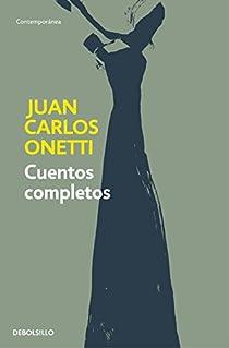 Cuentos completos par Onetti