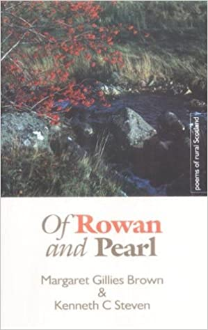 Book Of Rowan and Pearl: Poems of Rural Scotland by Kenneth C. Steven (2000-10-24)
