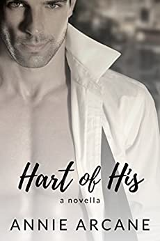 Hart of His: A Wounded Hero Romance (Cale & Mickey Book 2) by [Arcane, Annie]