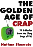 The Golden Age of Crap: 77 B-Movies From the Glory Days of VHS