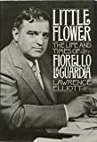 Little Flower: The Life and Times of Fiorello LA Guardia