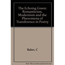The Echoing Green: Romantic, Modernism, and the Phenomena of Transference in Poetry