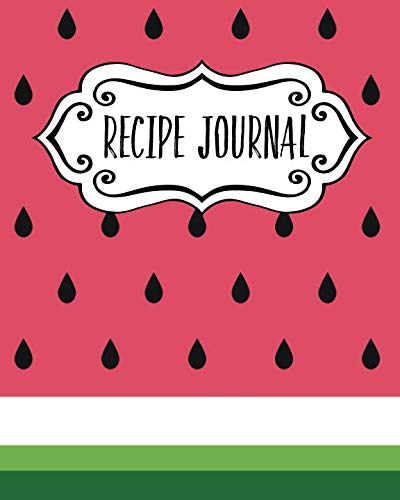 - Recipe Journal: Blank Recipe Book To Write In Your Own Recipes. Collect Your Favourite Recipes and Make Your Own Unique Cookbook (Melon Slice, Notebook, Personal Organiser) (Kitchen Gifts Series)