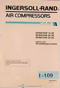 ingersoll rand ep hp hxp 15se 20se 25se air compressors parts list manual ingersoll rand