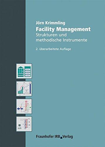 Facility Management.: Strukturen und methodische Instrumente.