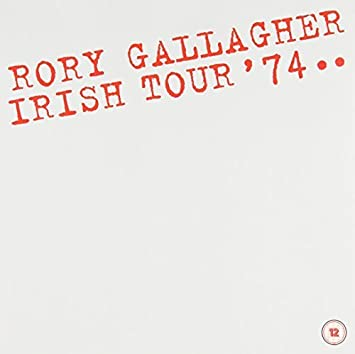 Irish Tour 74 by Rory Gallagher ...