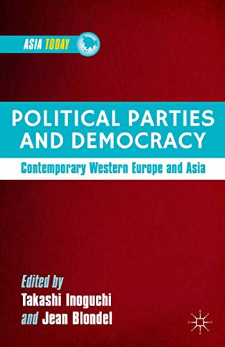 Download Political Parties and Democracy: Contemporary Western Europe and Asia (Asia Today) Pdf