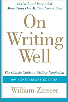 On Writing Well: The Classic Guide to Writing Nonfiction