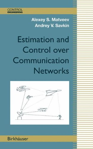 Estimation and Control over Communication Networks (Control Engineering)