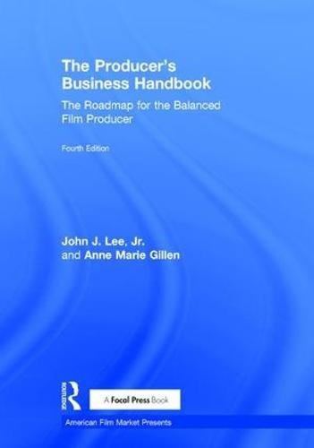 The Producer's Business Handbook: The Roadmap for the Balanced Film Producer (American Film Market Presents)-cover