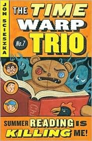 Summer Reading Is Killing Me! (The Time Warp Trio Series #7) by Jon Scieszka, Lane Smith (Illustrator)