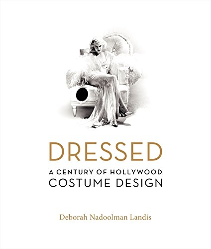 Dressed: A Century of Hollywood Costume Design - Hollywood Costumes Design Book