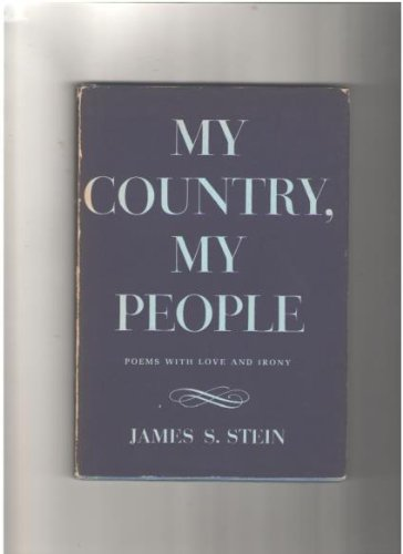 My Country My People Poems With Love And Irony James S Stein