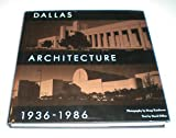 Dallas Architecture, Nineteen Thirty-Six to Nineteen Eighty-Six, Doug Tomlinson and David Dillon, 0932012566