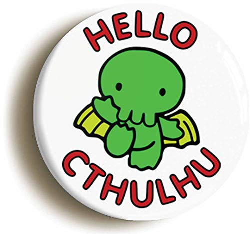 Hello Cthulhu Funny HP Lovecraft Button Pin (Size is for sale  Delivered anywhere in USA